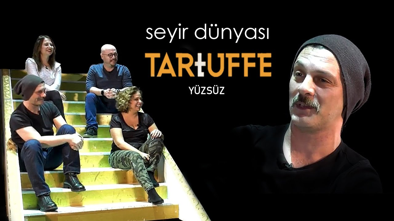 "TARTUFFE ""YÜZSÜZ"" SEYİR DÜNYASI RÖPORTAJ"