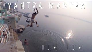 Yantra Mantra - Hum Tum