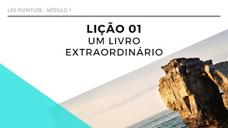 AULA 1 - UM LIVRO EXTRAORDINARIO - LIFE PLENITUDE