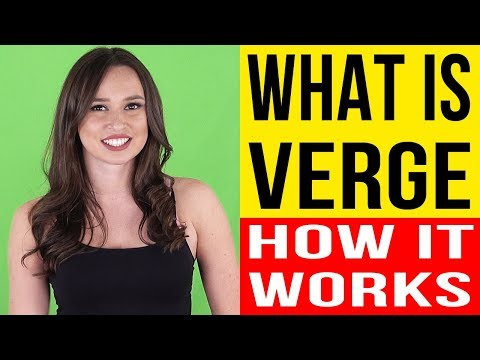 VERGE - What is Verge? - How Verge Works? - All What You Need To Know