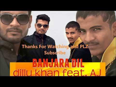 Banjara Dil - Official Music Video (Dillu khan Ft Aj stoner)