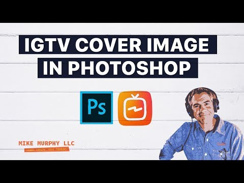 242: IGTV: How To Create Custom Thumbnail Images in Photoshop
