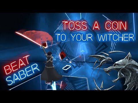 Beat Saber - Toss A Coin To Your Witcher [Custom Song] Expert+