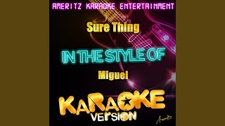 Video Sure Thing (In the Style of Miguel) (Karaoke Version) download MP3, 3GP, MP4, WEBM, AVI, FLV Januari 2018