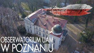 Obserwatorium poznańskie - Astronomia niepodległa #2