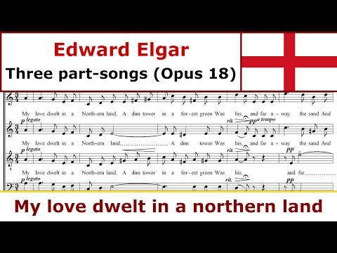 Edward Elgar - My Love dwelt in a Northern Land, Op. 18, No. 3