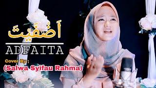 Download Lagu Adfaita Cover By Salwa Syifau Rahma (lirik dan terjemahan) mp3