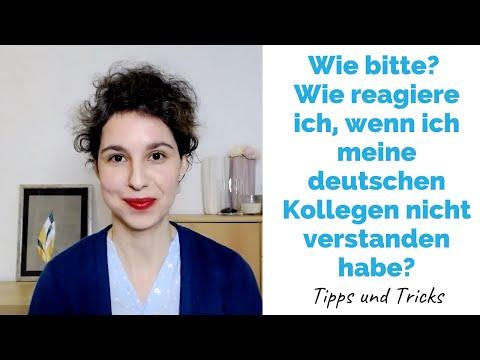 Wie bitte? Wie reagierst Du, wenn Du Deine deutschen Kollegen nicht verstanden hast