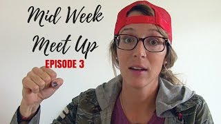 Mid Week Meet Up - Episode 3 - Let's Work Together
