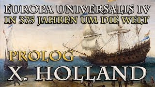 Let's Play Europa Universalis 4 – X. Holland Prolog: Geschichte & Ausgangslage (In 375 Jahren...)
