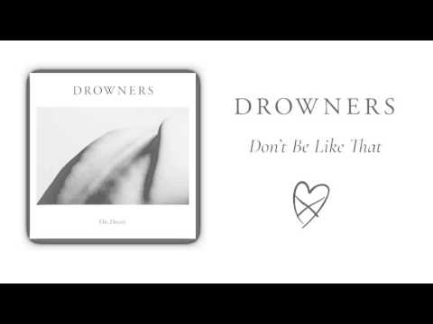 """Drowners - """"Don't Be Like That"""" (Official Audio)"""