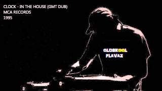 Clock - In The House (GMT Dub)