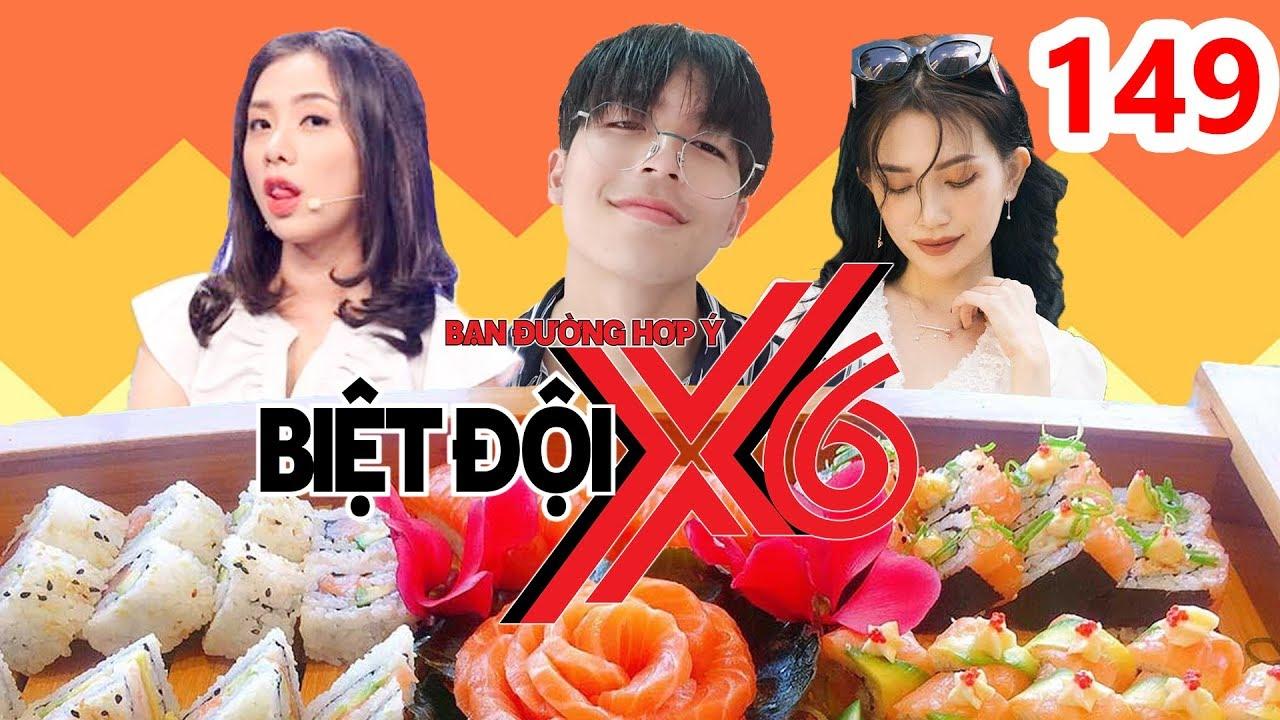 BIỆT ĐỘI X6 | BDX6 #149 | Sĩ Thanh - Miko háo hức ăn sushi - Yoon Trần 'bóc mẽ' Vlogger Huy Cung