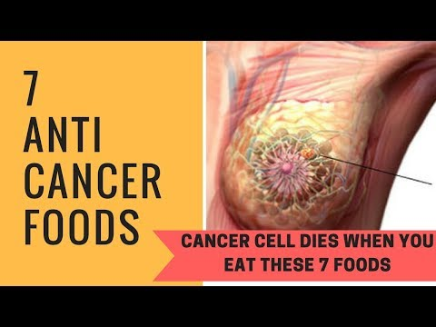 Cancer dies when you eat these 7 foods, time to start eating them | 7 Anti Cancer Foods