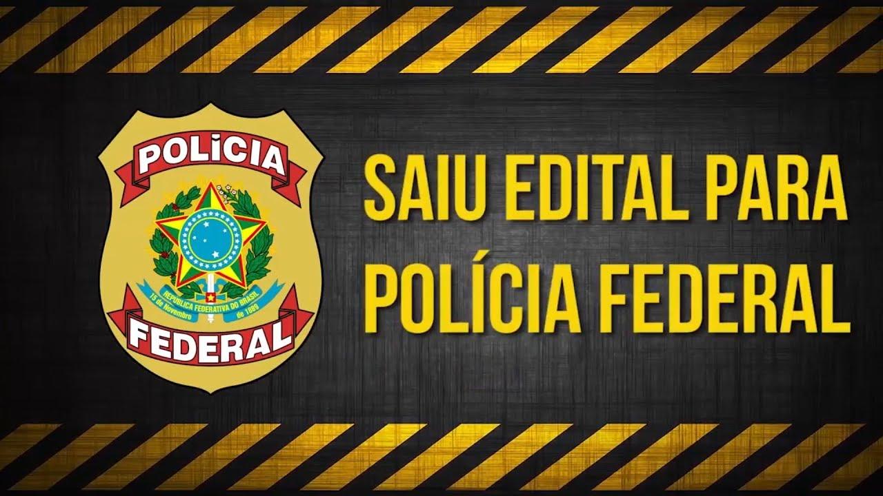 Edital Aberto Polícia Federal 2018 - Agente e Escrivão ...