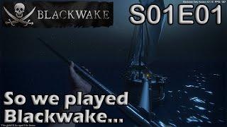Let's Play Blackwake | S01E01 | So we played Blackwake...