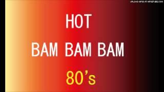 HOT - BAM BAM BAM