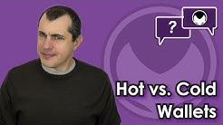 Bitcoin Q&A: Hot vs. cold wallets