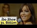 İbo Show - 31. Bölüm (Bengü - Sefarad- Ankaralı Namık - Güçlü Soydemir)