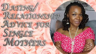 Dating/Relationship Advice for Single Mothers