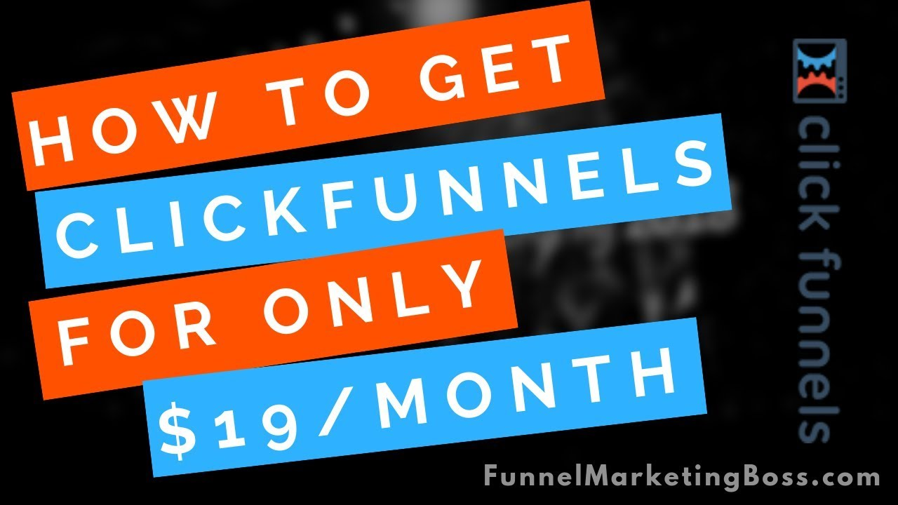 How to get clickfunnels for only $19 a month