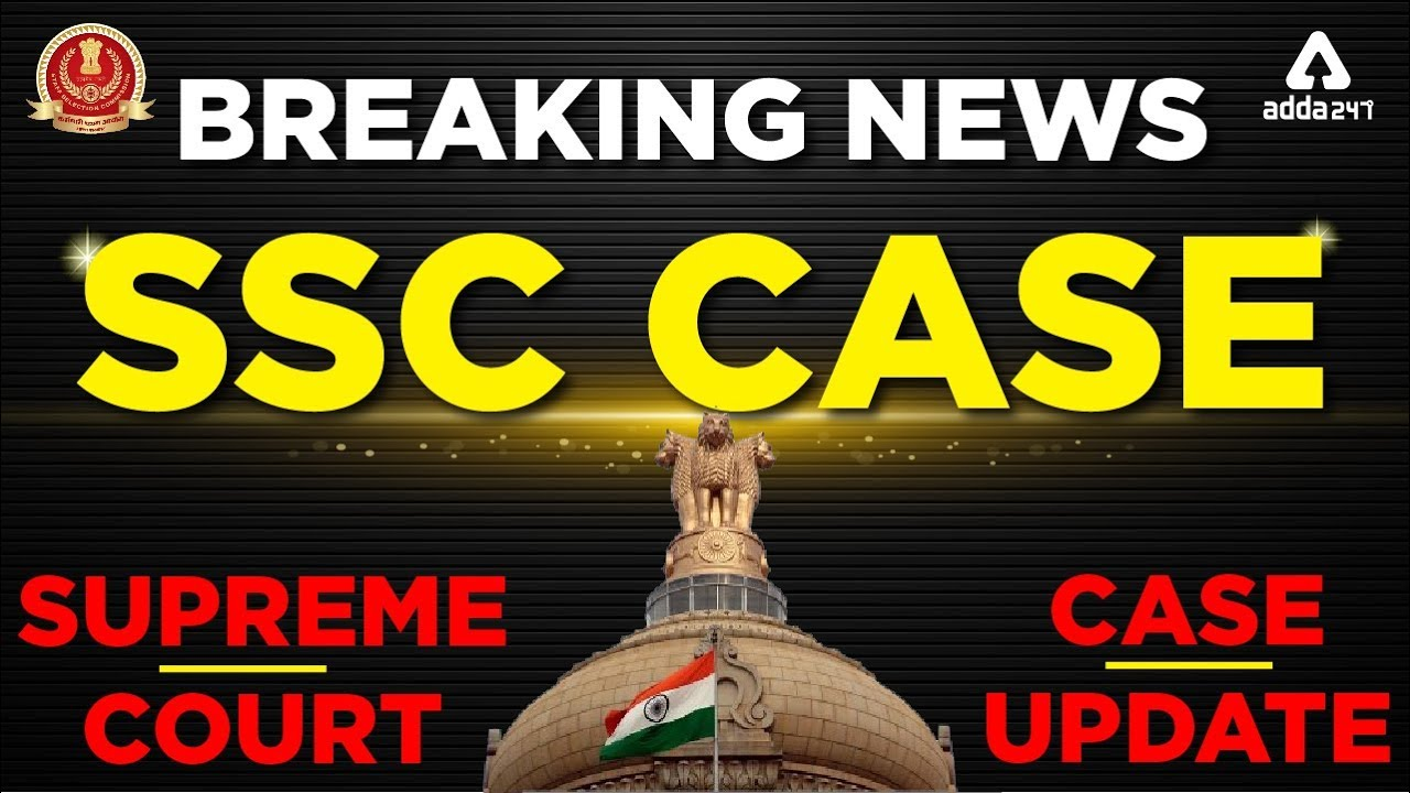 SSC CGL & CHSL 2017 Results: Supreme Court's Hearing Date Changed