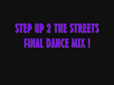 STEP UP THE STREETS FINAL DANCE MIX !