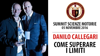 Intervento Summit: Come Superare i Limiti - DANILO CALLEGARI