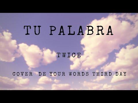 Tu Palabra // Lyrics video // TWICE (cover de Your Words  Third Day )