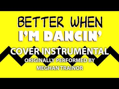 Better When I'm Dancin' (from Peanuts Movie) (Cover Instrumental) [In the Style of Meghan Trainor]