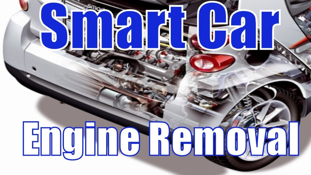 Smart Car Motor Replacement Engine Install And Removal How To Swap