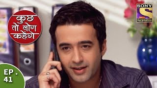 Kuch Toh Log Kahenge - Episode 41 -  Ashutosh Apologizes To Nidhi