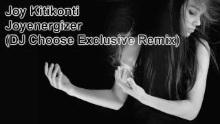 Joy Kitikonti - Joyenergizer 2009 (DJ Choose Exclusive Remix) WICKED PROGRESSIVE TECH TRANCE