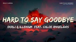 Ekali Illenium Hard To Say Goodbye Lyrics feat. Chloe Angelides TheMarsWalker.mp3