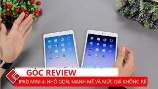GÓC REVIEW   Trên tay, đánh giá iPad Mini 4: Nhỏ gọn, mạnh mẽ cho mức giá không hề rẻ !