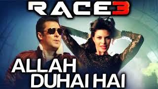 Allah duhai hai race 3 FULL HD  song mp3 salman khan