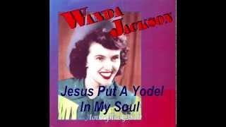 Wanda Jackson - Jesus Put A Yodel In My Soul