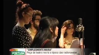 Teatro 'Simplesmente Maria' - Fala Portugal
