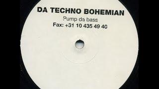 Da Techno Bohemian - Pump Da Bass (Party Mix)