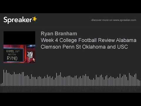 Week 4 College Football Review Alabama Clemson Penn St Oklahoma and USC