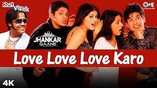 Love Love Love Karo (Jhankar) Ishq Vishk | Sonu Nigam, Priya, Prachi | Shahid Kapoor, Amrita Rao
