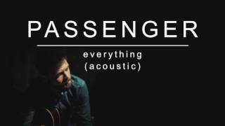 [3.01 MB] Passenger | Everything (Acoustic) (Official Album Audio)