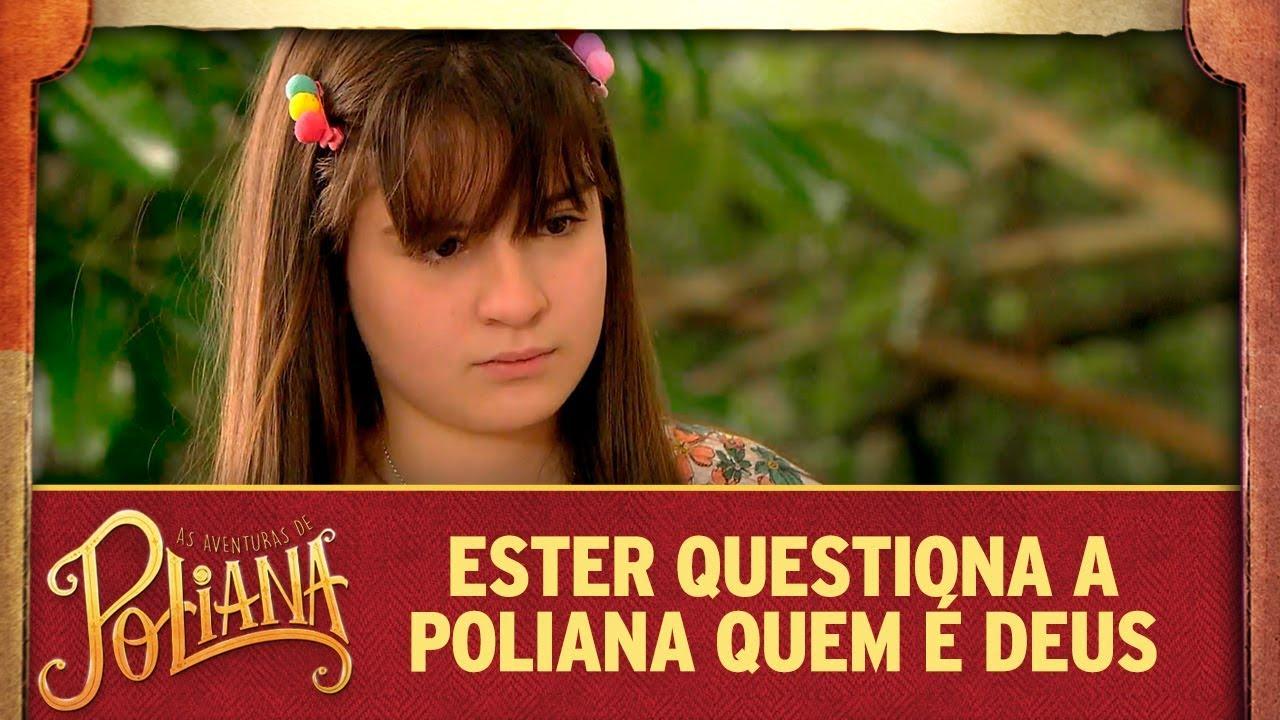 Ester questiona a Poliana quem é Deus | As Aventuras de Poliana