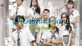Gambar cover Di Sebrang Sana (Lyrics) | Singer : Agatha Chelsea | Film : Ada Cinta di SMA