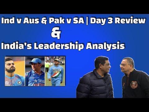 IND V AUS & PAK V SA | Day 3 Review | India's Leadership Analysis | Caught Behind