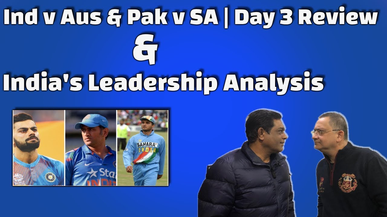 IND v AUS & PAK v SA | Day 3 Review | India's Leadership Analysis | Caught Behind
