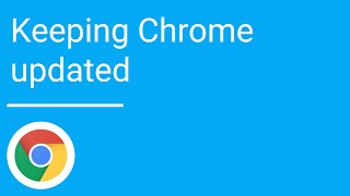 Keeping Chrome updated