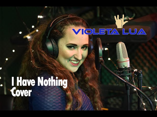 I have nothing cover Violeta Lua