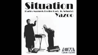Yazoo - Situation (Carlos Mazurek Bootleg Part  jr Schurtz)