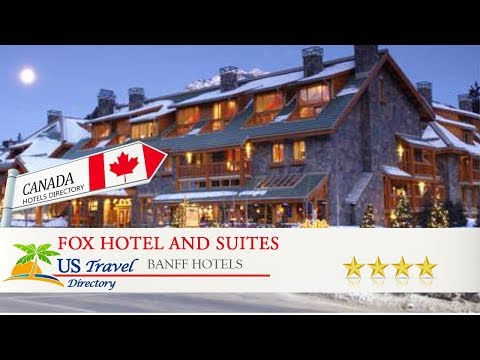Fox Hotel And Suites - Banff Hotels, Canada
